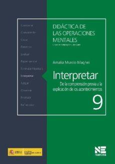 Portada de Interpretar: De La Comprension Previa A La Explicacion De Los Aco Ntecimientos