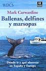 Portada de Ballenas, Delfines Y Marsopas: Donde Ir Y Que Observar En España Y Europa