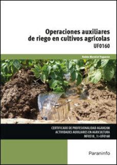 Portada de Uf0160 – Operaciones Auxiliares De Riego En Cultivos Agricolas