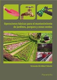 Portada de Operaciones Basicas Para El Mantenimiento De Jardines, Parques Y Zonas Verdes