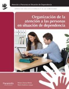 Portada de Organizacion De La Atencion A Las Personas En Situacion De Dependencia