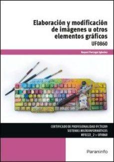 Portada de Uf0860 – Elaboracion Y Modificacion De Imagenes U Otros Elementos Graficos