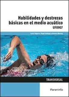 Portada de Uf0907 – Habilidades Y Destrezas Basicas En El Medio Acuatico