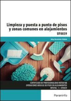 Portada de Uf0039 – Limpieza Y Puesta A Punto De Pisos Y Zonas Comunes En Alojamientos