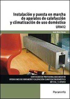 Portada de Uf0412 Instalacion Y Puesta En Marcha De Aparatos De Calefaccion Y Climatizacion De Uso Domestico