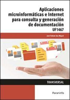 Portada de Uf1467 – Aplicaciones Microinformaticas E Internet Para Consulta Y Generacion De Documentacion