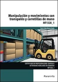 Portada de Mf1328_1 – Manipulacion Y Movimientos Con Transpales Y Carretilla S De Mano