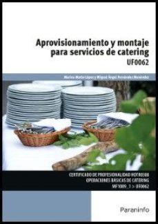 Portada de Uf0062 – Aprovisionamiento Y Montaje Para Servicios De Catering