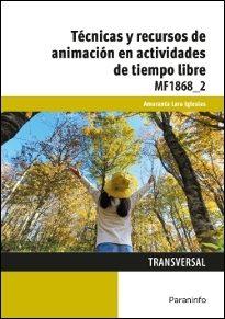 Portada de Mf1868_2 – Tecnicas Y Recursos De Animacion En Actividades De Tiempo Libre