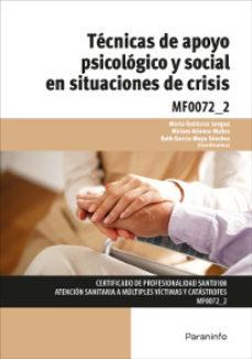 Portada de Mf0072_2 – Tecnicas De Apoyo Psicologico Y Social En Situaciones De Crisis (certificados De Profesionalidad)