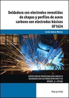 Portada de Uf1624 – Soldadura Con Electrodos Revestidos De Chapas Y Perfiles De Carbono Con Electrodos Basicos