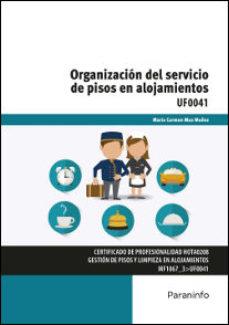 Portada de Uf0041 – Organizacion Del Servicio De Pisos En Alojamientos