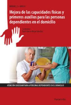 Portada de Uf0121 – Mejora De Las Capacidades Fisicas Y Primeros Auxilios Pa Ra Las Personas Dependientes