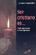 Portada de Ser Cristiano Es: Tres Opciones Y Tres Gestos