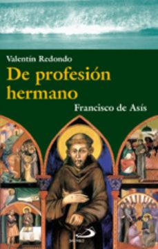 Portada de De Profesion Hermano: Francisco De Asis