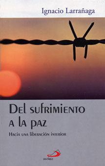 Portada de Del Sufrimiento A La Paz: Hacia Una Liberacion Interior (17ª)