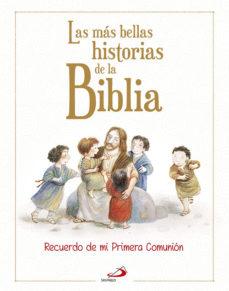 Portada de Las Mas Bellas Historias De La Biblia: Rdo. De Mi Primera Comunion