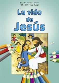 Portada de La Vida De Jesus: Pequeñas Historias Biblicas Con Actividades