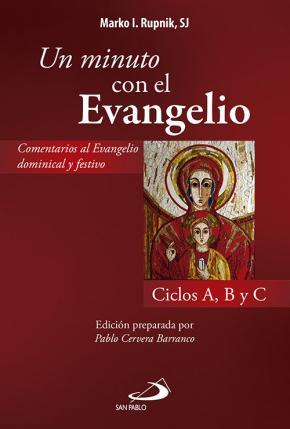Portada de Un Minuto Con El Evangelio: Comentario Al Evangelio Dominical Y Festivo: Ciclos A,b,c