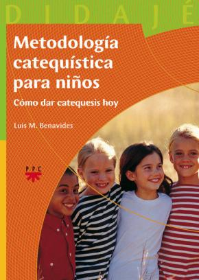 Portada de Metodologia Catequistica Para Niños: Como Dar Catequesis Hoy