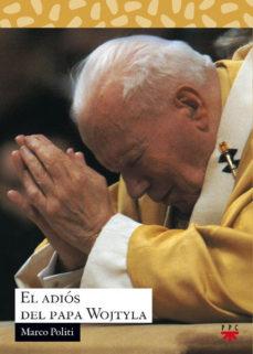 Portada de El Adios Del Papa Wojtyla