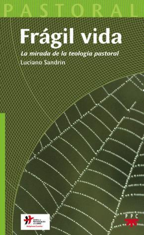 Portada de Fragil Vida: La Mirada De La Teologia Pastoral