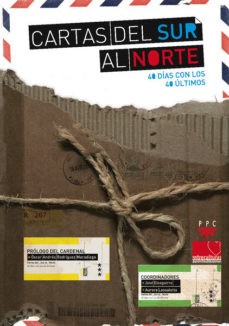 Portada de Cartas Del Sur Al Norte: 40 Dias Con Los 40 Ultimos
