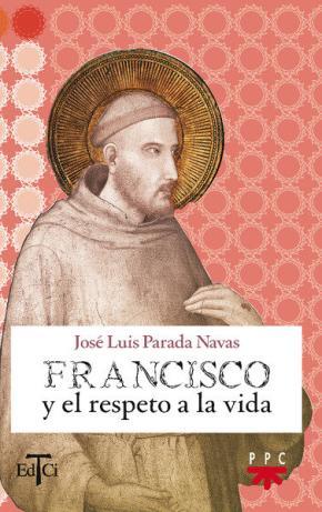 Portada de Francisco Y El Respeto A La Vida