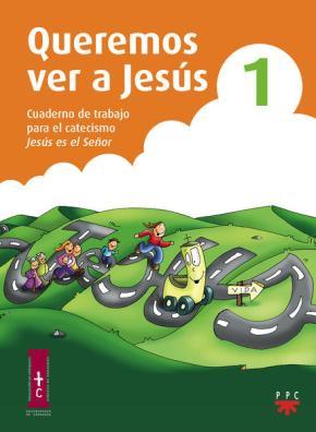 Portada de Queremos Ver A Jesus 1. Cuaderno De Trabajao Para El Catecismo Je Sus Es El Señor