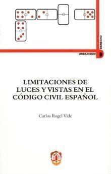 Portada de Limitaciones De Luces Y Vistas En El Codigo Civil Español