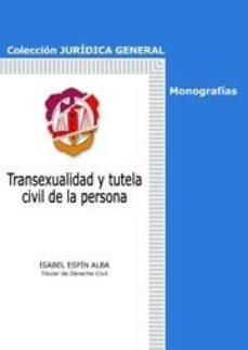 Portada de Transexualidad Y Tutela Civil De La Persona