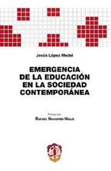 Portada de Emergencia De La Educacion En La Sociedad Contemporanea