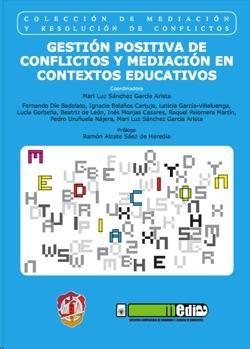 Portada de Gestion Positiva De Conflictos Y Mediacion En Contextos Educativos
