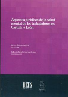 Portada de Aspectos Juridicos De La Salud Mental De Los Trabajadores En Castilla Leon