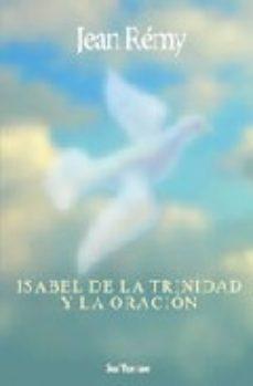 Portada de Isabel De La Trinidad Y La Oracion
