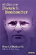 Portada de 40 Dias Con Dietrich Bonhoeffer (edicion De Don Klug)