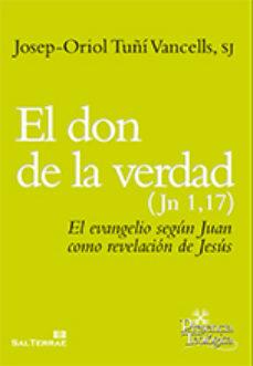 Portada de El Don De La Verdad (jn 1,17)