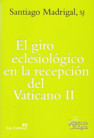 Portada de El Giro Eclesiologico En La Recepcion Del Vaticano Ii