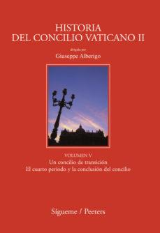 Portada de Historia Del Concilio Vaticano Ii (vol. V) (y Ultimo): Un Concili O De Transicion. El Cuarto Periodo Y La Conclusion Del Concilio
