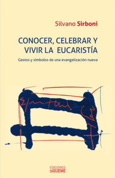Portada de Conocer, Celebrar Y Vivir La Eucaristia
