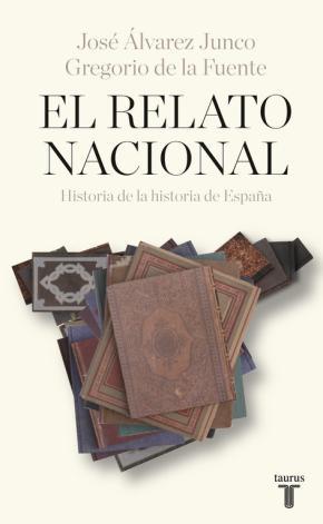 Portada de El Relato Nacional: Historia De La Historia De España