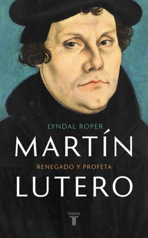 Portada de Martin Lutero: Renegado Y Profeta