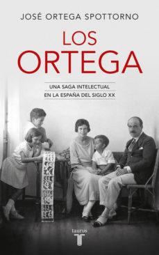 Portada de Los Ortega: Una Saga Intelectual En La España Del Siglo Xx