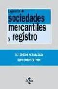 Portada de Legislacion De Sociedades Mercantiles Y Registro (14ª Ed.)