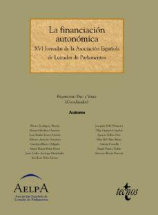 Portada de La Financiacion Autonomica: Xvi Jornadas De La Asociacion Español A De Letrados De Parlamentos