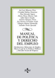 Portada de Manual De Politica Y Derecho Del Empleo: Instituciones, Relacione S De Empleo Y Marco Legal De Las Politicas Publicas Y Derecho Social De Empleo