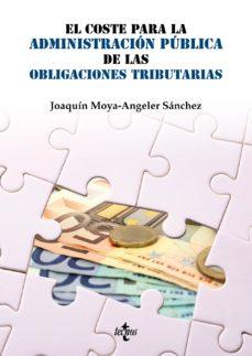 Portada de El Coste Para La Administracion Publica De Las Obligaciones Tribu Tarias