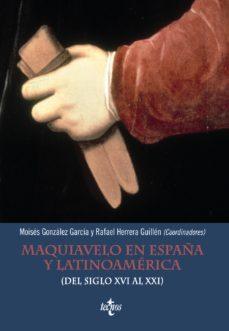 Portada de Maquiavelo En España Y Latinoamerica: Del Siglo Xvi Al Xxi