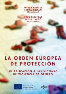 Portada de La Orden Europea De Proteccion: Su Aplicacion A Las Victimas De Violencia De Genero