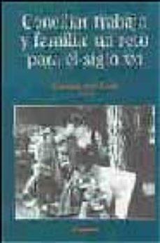 Portada de Conciliar Trabajo Y Vida Familiar: Un Reto Para El Siglo Xxi
